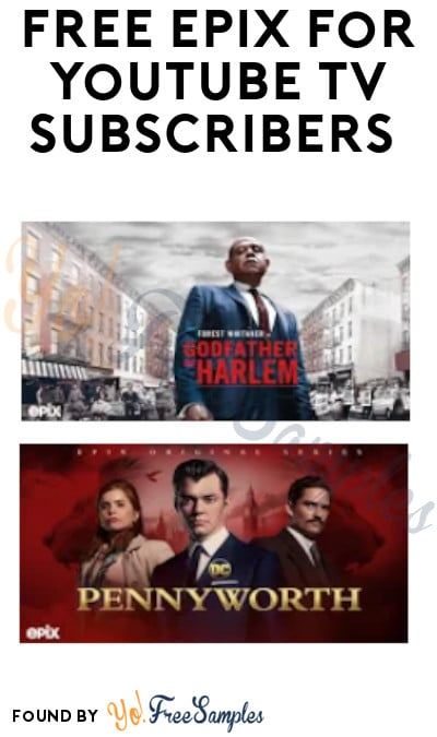 FREE Epix for YouTube TV Subscribers