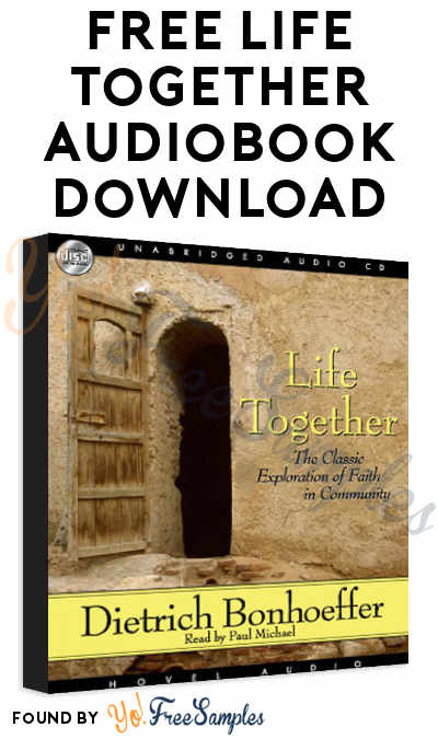 FREE Life Together Audiobook Download From Christian Audio