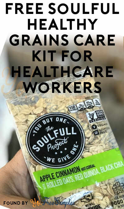 FREE Soulful Healthy Grains Breakfast Care Kit For Healthcare Workers