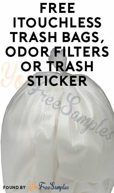 FREE iTouchless Trash Bags, Odor Filters or Trash Sticker