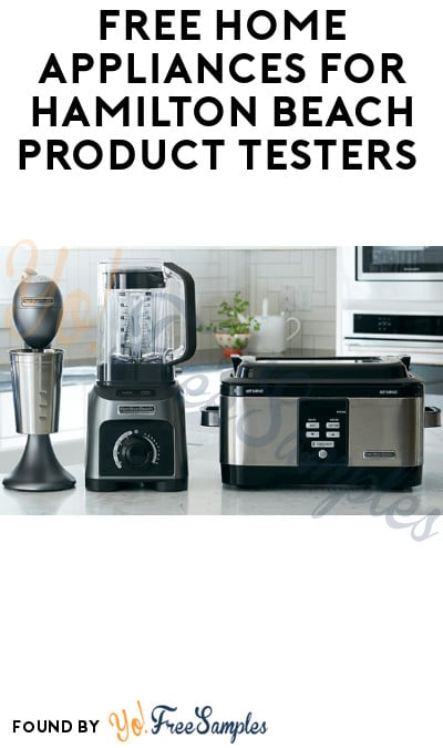 FREE Home Appliances for Hamilton Beach Product Testers (Must Apply)