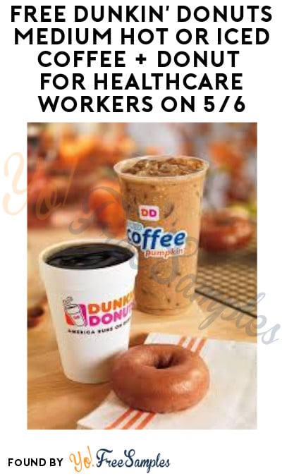 TODAY ONLY: FREE Dunkin' Donuts Medium Hot or Iced Coffee + Donut for Healthcare Workers on 5/6