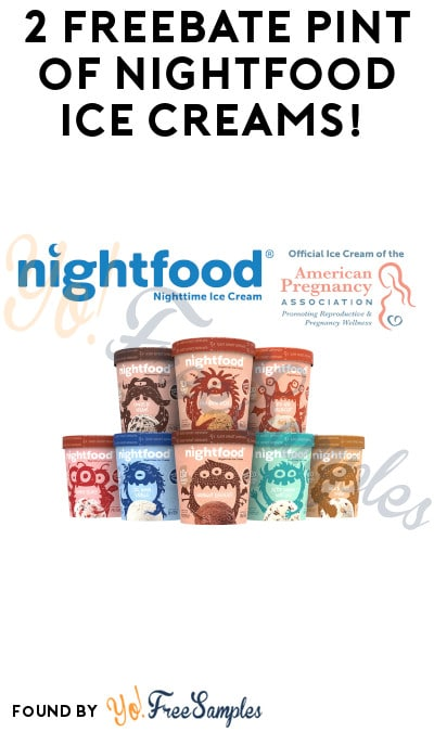 2 FREEBATE Pint of Nightfood Ice Creams! (PayPal Required)
