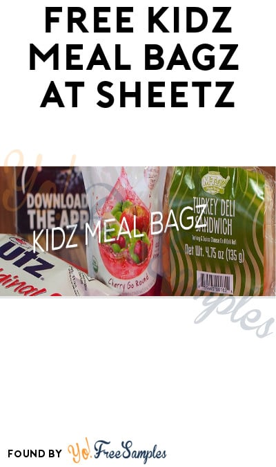 FREE Kidz Meal Bagz at Sheetz