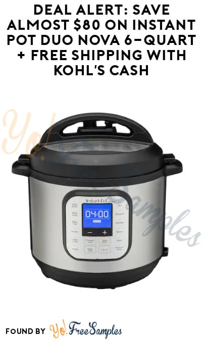 DEAL ALERT: Save Almost $80 on Instant Pot Duo Nova 6-Quart + FREE Shipping with Kohl's Cash (Promo Codes Required)