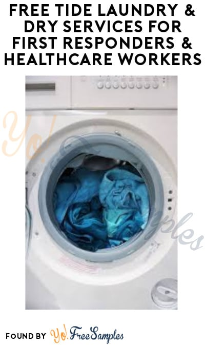 FREE Tide Laundry & Dry Services for First Responders & Healthcare Workers