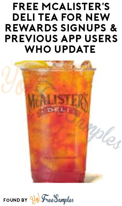 FREE McAlister's Deli Tea for New Rewards Signups & Previous App Users Who Update (App Required)