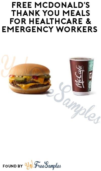 FREE McDonald's Thank You Meals for Healthcare & Emergency Workers