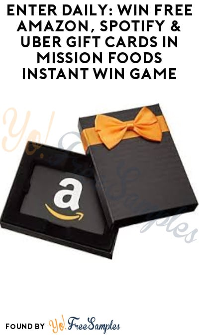 Enter Daily: Win FREE Amazon, Spotify & Uber Gift Cards in Mission Foods Instant Win Games
