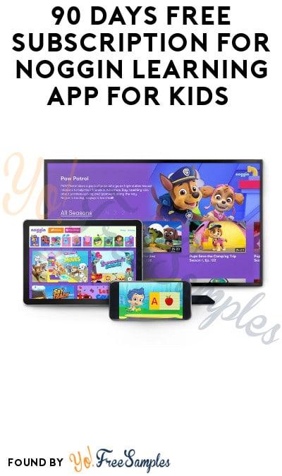 90 Days FREE Subscription for Noggin Learning App for Kids