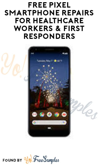 FREE Pixel Smartphone Repairs for Healthcare Workers & First Responders