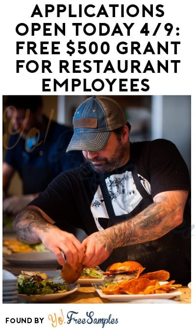 Applications Open Today 4/9: FREE $500 Grant for Restaurant Employees (From Noon EST + Must Apply)