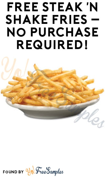 FREE Steak 'n Shake Fries – No Purchase Required!