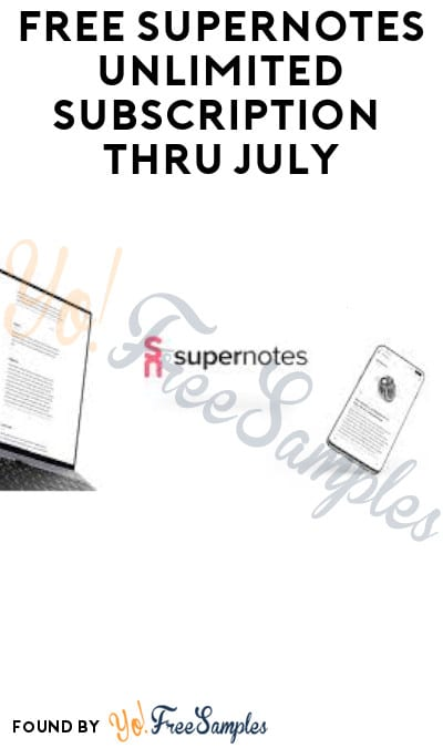 FREE Supernotes Unlimited Subscription thru July!