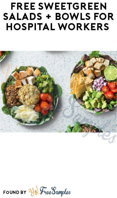 FREE Sweetgreen Salads + Bowls for Hospital Workers (Select Cities Only)