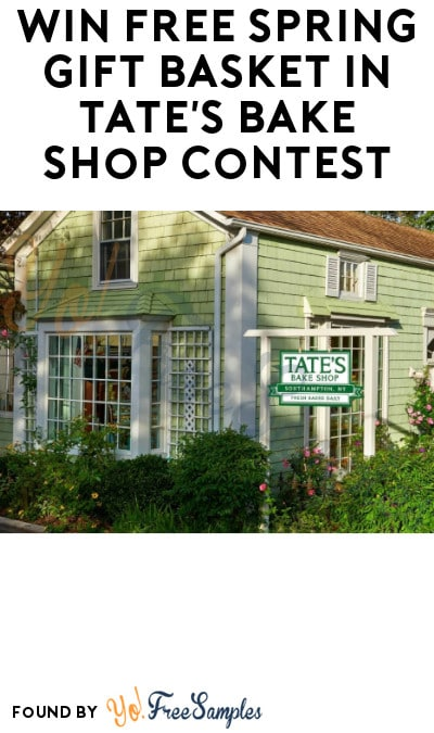 Win FREE Spring Gift Basket in Tate's Bake Shop Contest