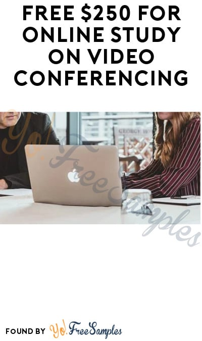 FREE $250 for Online Study on Video Conferencing (Must Apply)