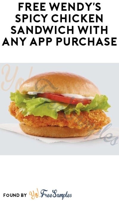 FREE Wendy's Spicy Chicken Sandwich with Any App Purchase