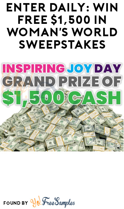 Enter Daily: Win FREE $1,500 in Woman's World Sweepstakes