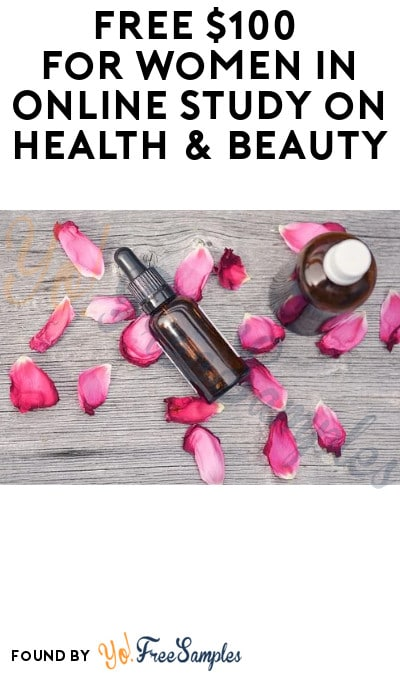 FREE $100 for Women in Online Study on Health & Beauty (Must Apply)