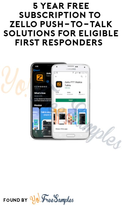 5 Year FREE Subscription to Zello Push-to-Talk Solutions for Eligible First Responders