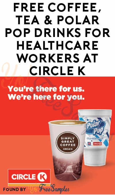 FREE Coffee, Tea & Polar Pop Drinks for Healthcare Workers at Circle K