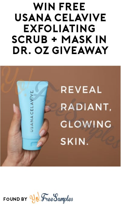 Win FREE USANA Celavive Exfoliating Scrub + Mask in Dr. Oz Giveaway