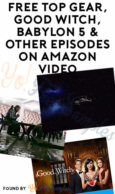 FREE Top Gear, Good Witch, Babylon 5 & Other Episodes On Amazon Video