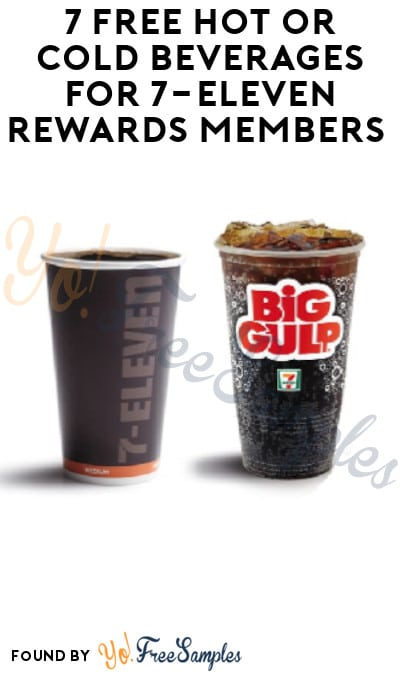 7 FREE Hot or Cold Beverages for 7-Eleven Rewards Members (Select Accounts)