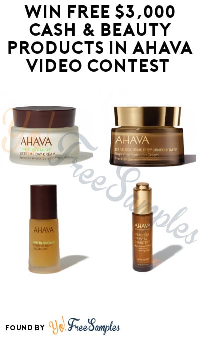 Win FREE $3,000 Cash & Beauty Products in AHAVA Video Contest (Social Media Required)