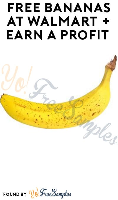 FREE Bananas at Walmart + Earn A Profit (Checkout51 Required)