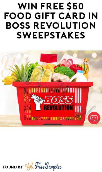 Win FREE $50 Food Gift Card in Boss Revolution Sweepstakes