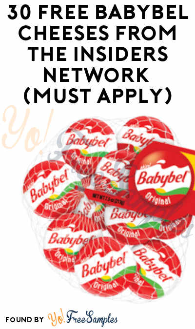 30 FREE Babybel Cheeses From The Insiders Network (Must Apply)