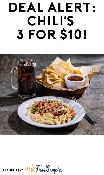 DEAL ALERT: Chili's 3 for $10!