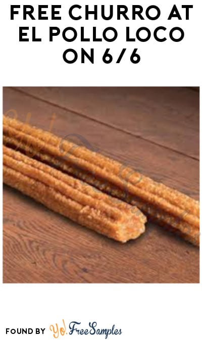 FREE Churro With Any Purchase at El Pollo Loco on 6/6 (Coupon Required)