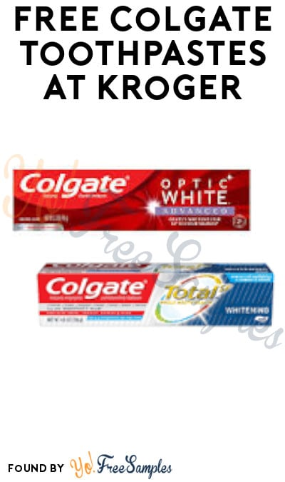 FREE Colgate Toothpastes at Kroger (Account/ Coupon Required)