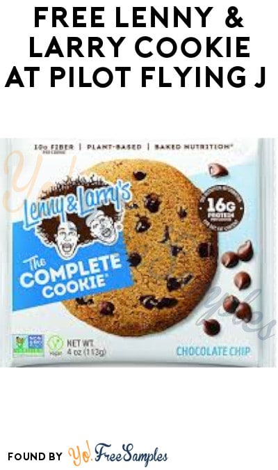 FREE Lenny & Larry Cookie at Pilot Flying J (App Required)