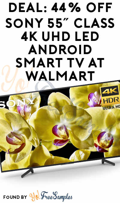DEAL ALERT: 44% OFF Sony 55″ Class 4K UHD LED Android Smart TV At Walmart