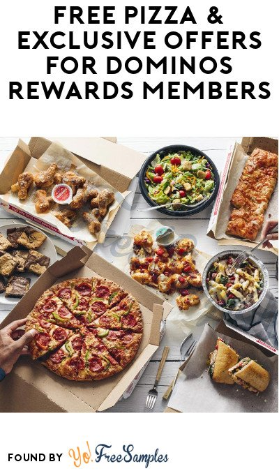 FREE Pizza & Exclusive Offers for Dominos Rewards Members