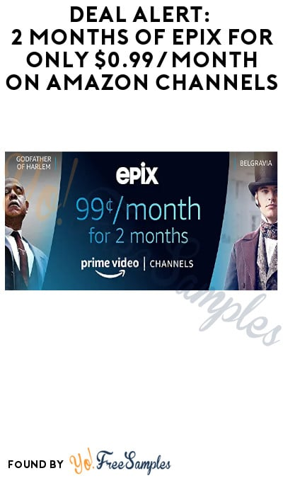 DEAL ALERT: 2 Months of Epix + Others for Only $0.99 / Month on Amazon Channels (Credit Card Required + New Subscribers Only)