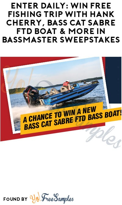 Enter Daily: Win FREE Fishing Trip with Hank Cherry, Bass Cat Sabre FTD Boat & More in Bassmaster Sweepstakes