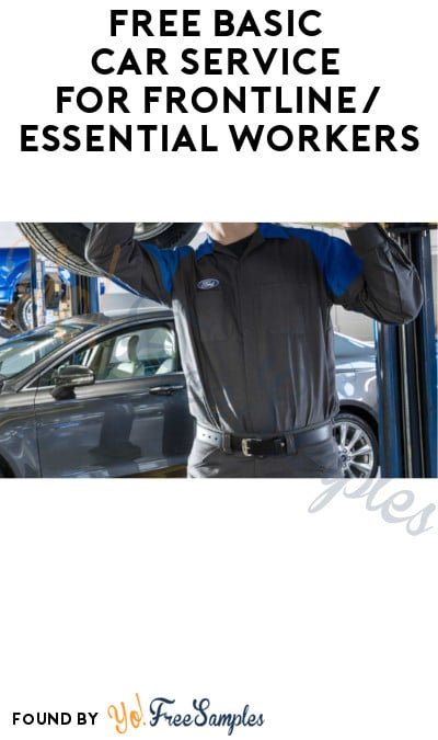 FREE Basic Car Service for Frontline/ Essential Workers (FordPass Rewards Membership Required)