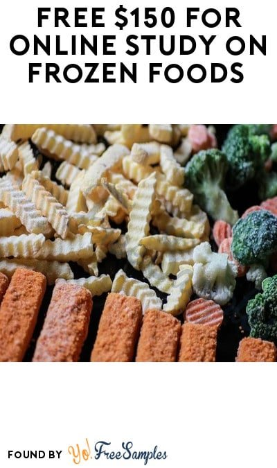 FREE $150 for Online Study on Frozen Foods (Must Apply)