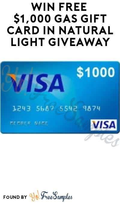 Win FREE $1,000 Gas Gift Card in Natural Light Giveaway (Ages 21 & Older Only)
