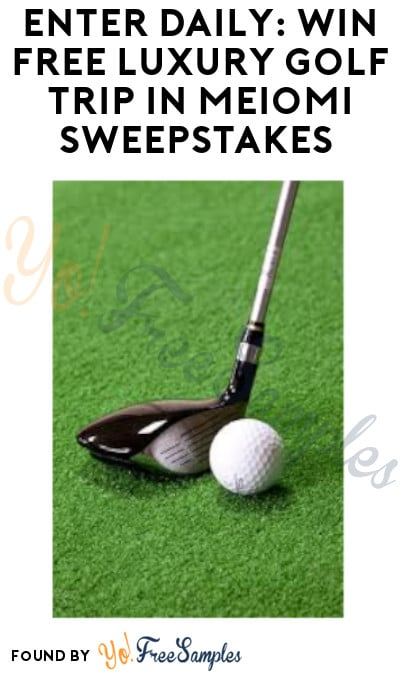 Enter Daily: Win FREE Luxury Golf Trip in Meiomi Sweepstakes (Ages 21 & Older Only)