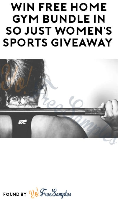 Win FREE Home Gym Bundle in So Just Women's Sports Giveaway