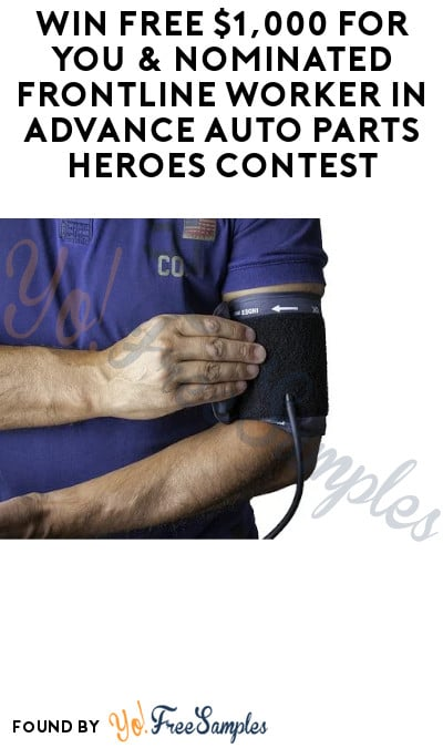 Win FREE $1,000 for You & Nominated Frontline Worker in Advance Auto Parts Heroes Contest