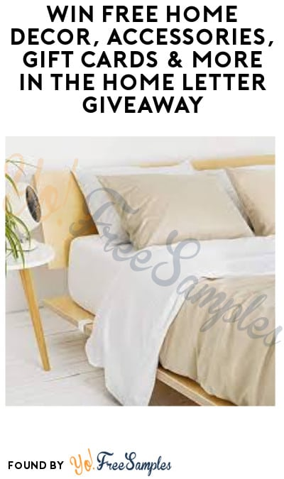 Win FREE Home Décor, Accessories, Gift Cards & More in The Home Letter Giveaway