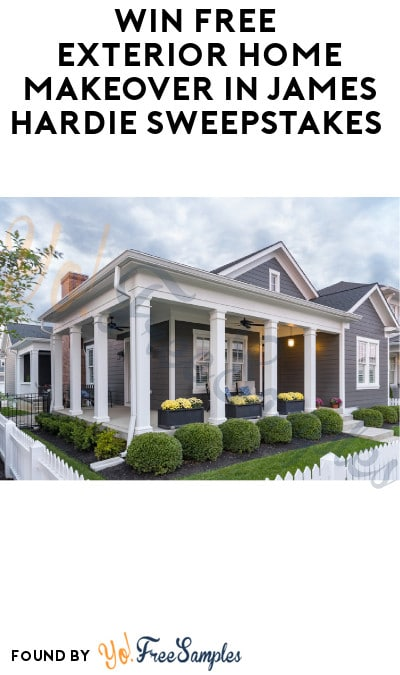 Win FREE Exterior Home Makeover in James Hardie Sweepstakes (Select Cities + Ages 21 & Older Only)