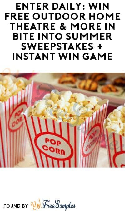 Enter Daily: Win FREE Outdoor Home Theatre & More in Bite Into Summer Sweepstakes + Instant Win Game